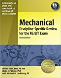 img - for Mechanical Discipline-Specific Review for the FE/EIT Exam, 2nd ed. by Saad PhD PE, Michel, Tabrizi PhD, Abdie H., Lindeburg PE, Michael R. (January 15, 2006) Paperback book / textbook / text book