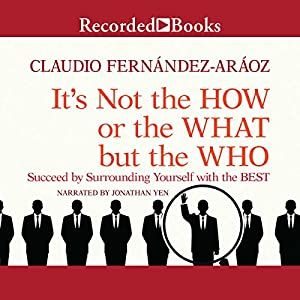 It's Not the How or the What but the Who Audiobook