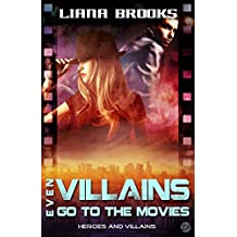 Even Villains Go To The Movies: Heroes and Villains