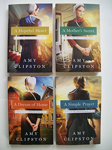 A Hopeful Heart; A Mother's Secret; A Dream of Home; A Simple Prayer (Set of 4) (Amy Clipston Hearts Of The Lancaster Grand Hotel)