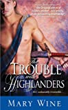 The Trouble with Highlanders, Mary Wine, 1402264747