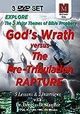 God's Wrath Versus the Pre-Tribulation RAPTURE