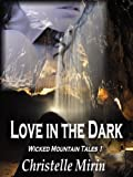 Love in the Dark (Wicked Mountain Tales Book 1)