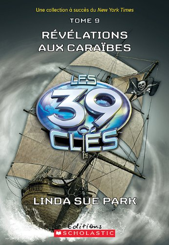 Download Les 39 Cl?s: N? 9 - R?v?lations Aux Cara?bes (French Edition) ebook