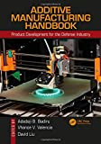 img - for Additive Manufacturing Handbook: Product Development for the Defense Industry (Systems Innovation Book Series) book / textbook / text book