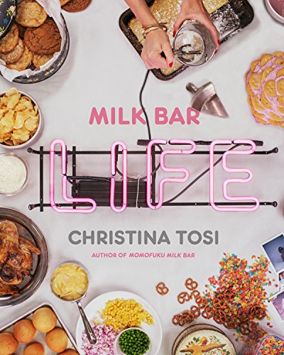 Milk Bar Life: Recipes & Stories by [Tosi, Christina]