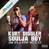 Im Playin Wit It (feat. Soulja Boy) [Explicit]