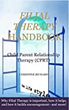 Filial Therapy Handbook: Child Parent Relationship Therapy (CPRT)