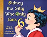 Sidney the Silly Who Only Eats 6, M. W. Penn, 0978404726