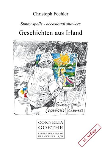 Geschichten aus Irland: Sunny spells-occasional showers (Cornelia Goethe Literaturverlag)