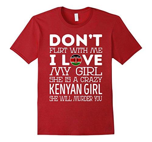 Mens Dont Flirt With Me My Girl Is A Crazy Kenyan Girl TShirt 2XL Cranberry