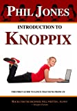 Introduction To Knoppix: The First Guide To Linux That Runs On Cd
