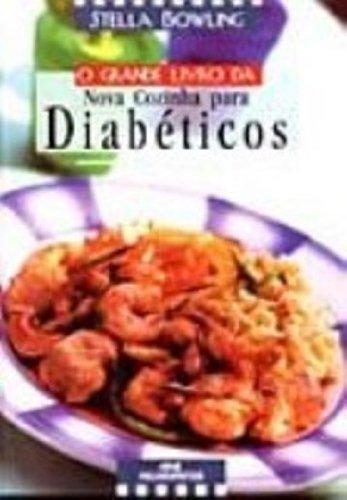 O Grande Livro Da Nova Cozinha Para Diabeticos (Em Portuguese do Brasil)