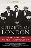 img - for Citizens of London: The Americans Who Stood with Britain in Its Darkest, Finest Hour book / textbook / text book