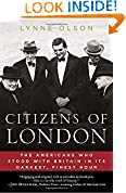 #9: Citizens of London: The Americans Who Stood with Britain in Its Darkest, Finest Hour