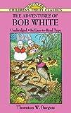 The Adventures of Bob White (Dover Children's Thrift Classics)