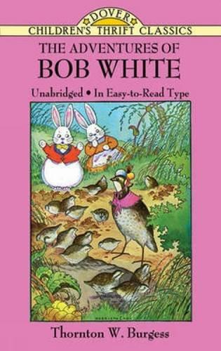 The Adventures of Bob White (Dover Children's Thrift Classics) (Bob Harrison)