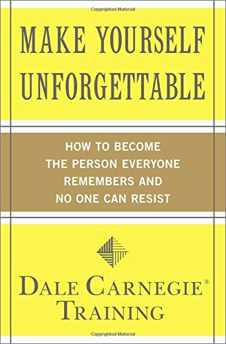 make-yourself-unforgettable-how-to-become-the-person-everyone-remembers-and-no-one-can-resist
