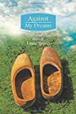 Against My Dreams, Linda Strever, 0989622800