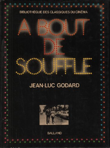 A bout de souffle (Bibliotheque des classiques du cinema ; 5) (French Edition)