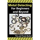Metal Detecting for Beginners and Beyond