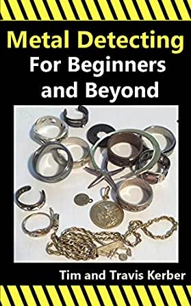 Metal Detecting for Beginners and Beyond (English Edition)