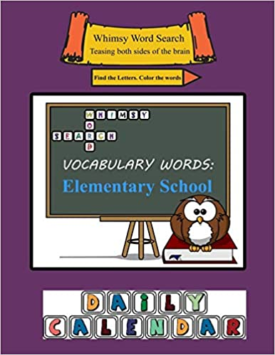 Amazon.com: Whimsy Word Search, Elementary School Vocabulary Words – Daily  Calendar (9781077489714): Mestepey, Claire: Books