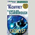 Catalyst: A Tale of the Barque Cats, Book 1 Audiobook by Elizabeth Ann Scarborough, Anne McCaffrey Narrated by Laural Merlington