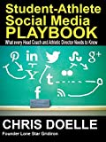 Student-Athlete Social Media Playbook: What Every Coach & Athletic Director Needs to Know About Social Media