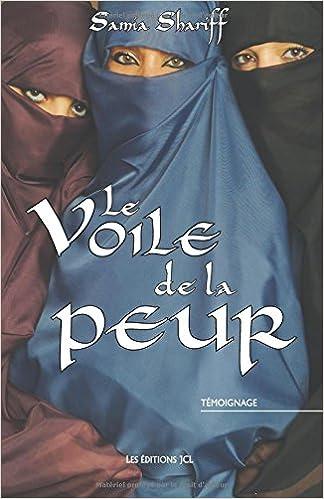 LE VOILE DE LA PEUR (French Edition): Shariff, Samia, Thalie, Lynda:  9782894313367: Amazon.com: Books