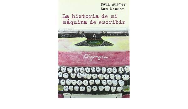 La historia de mi máquina de escribir: con ilustraciones de Sam Messer Desconocido by Auster, Paul 2002 Tapa dura: Amazon.es: Libros