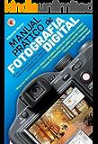 Manual Prático de Fotografia Digital
