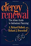 Clergy Renewal: The Alban Guide to Sabbatical Planning