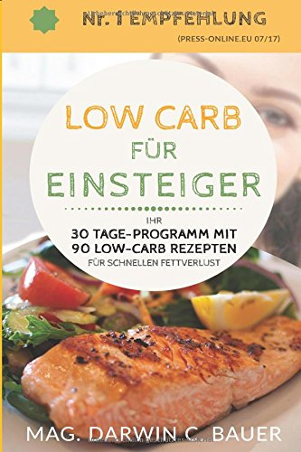 LOW CARB FÜR EINSTEIGER - Ihr 30 Tage-Programm mit 90 Low-Carb Rezepten für schnellen Fettverlust Taschenbuch – 11. September 2017 Mag. Darwin C. Bauer Independently published 1549698079 Mathematics / Topology