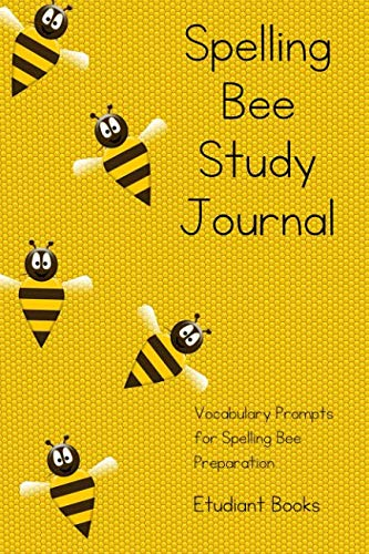 Spelling Bee Study Journal: Vocabulary Prompts for Spelling Bee Preparation