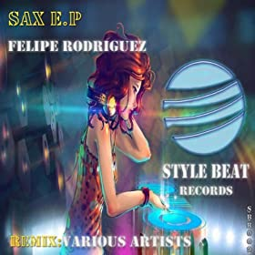 Amazon.com: Sax (Sebastian Darez Remix): Felipe Rodriguez