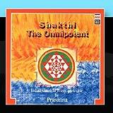 Shakthi - The Omnipotent