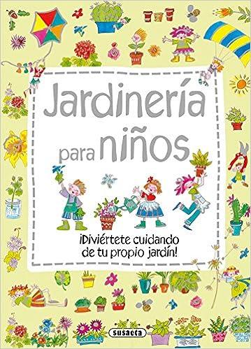 Jardinería para niños (Mi primer libro de...): Amazon.es: Sáez, Carmen, Sáez, Carmen: Libros