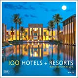 img - for 100 Hotels + Resorts: Destinations That Lift The Spirit book / textbook / text book