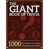 The Giant Book of Trivia: 1000 Questions and Answers to Engage All Minds