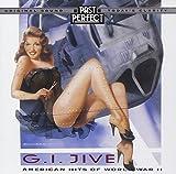 G. I. Jive: American Hits of WW2 - 1930s & 1940s