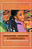 Educational Acronyms and Terminologies, Jillian Lewis-Darden, 1479771422
