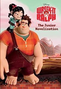 Wreck-It Ralph Junior Novel (Disney Junior Novel (ebook))