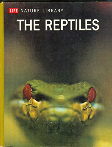 Reptile Life - The reptiles, (Life nature library)