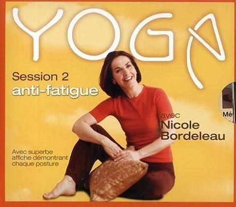 Vol. 2-Yoga Anti-Fatigue Session by Bordeleau, Nicole (2007-01-08) (Nicole Bordeleau)