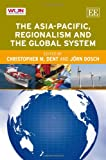 The Asia-Pacific, Regionalism and the Global System, Jorn Dosch, 1781004463
