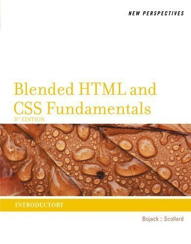 New Perspectives on Blended HTML and CSS Fundamentals: Introductory by Bojack, Henry Published by Cengage Learning 3rd (third) edition (2012) Paperback