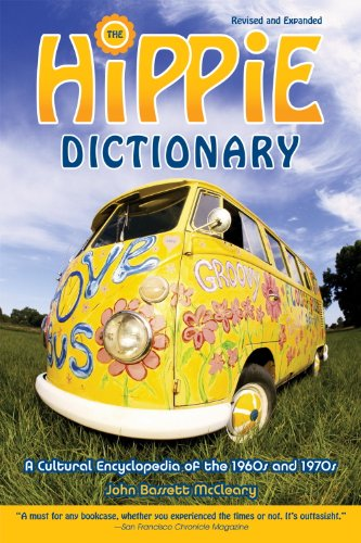 Hippie Dictionary: A Cultural Encyclopedia of the 1960s and 1970s ()