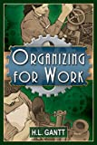 Organizing for Work, H.L. Gantt, 189736380X