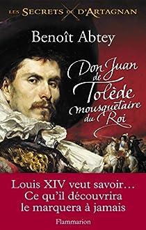 Les Secrets de d'Artagnan, Tome 1 : Don Juan de Tolède, mousquetaire du Roi par Abtey